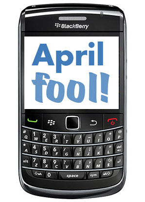 "... "" by BlackBerry to make this April Fool's a hell of a fun time"